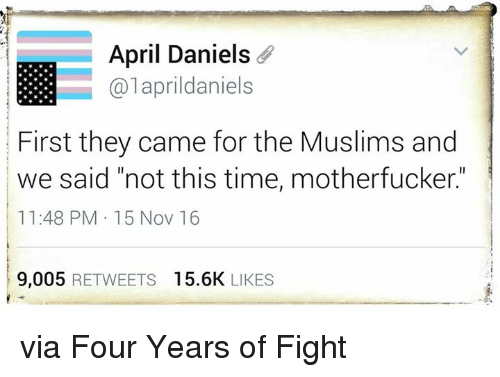 april-daniels-calaprildaniels-first-they-came-for-the-muslims-and-7285635