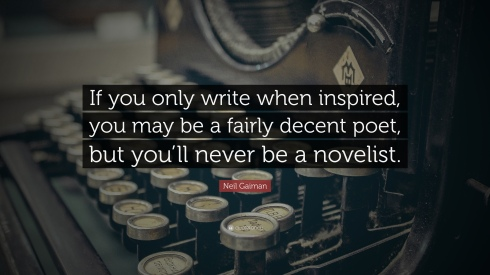 171154-Neil-Gaiman-Quote-If-you-only-write-when-inspired-you-may-be-a