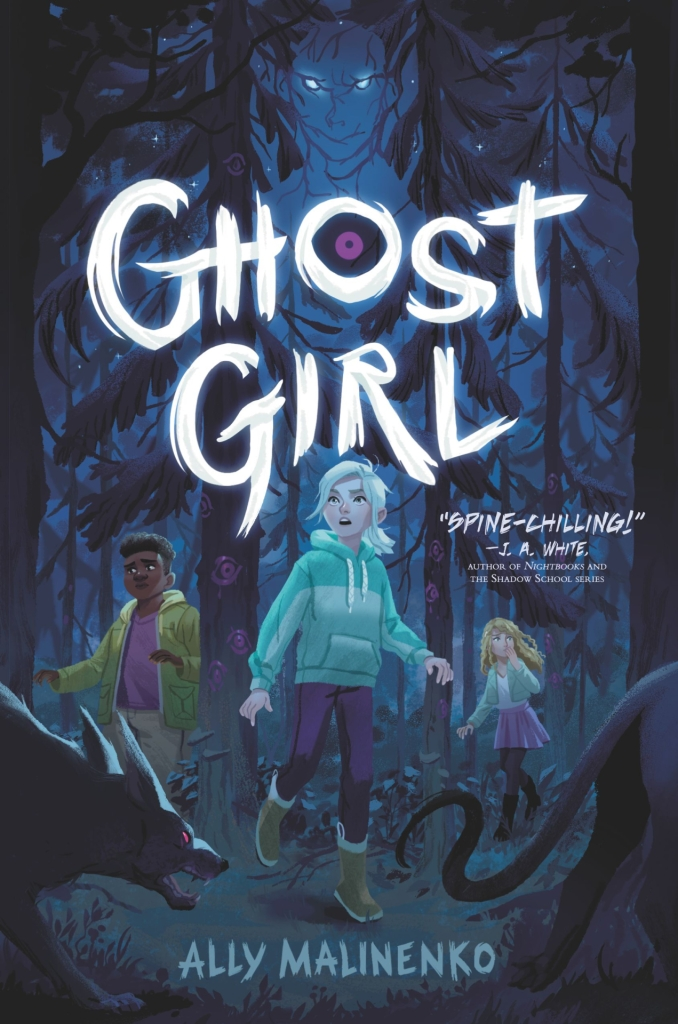 """Ghost Girl by Ally Malinenko, """"spine-chilling"""" -J.A. White, Author of Nightbooks and The Shadow School Series"""